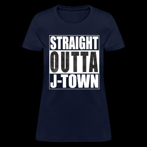 Straight Outta J-Town Women's T-Shirt - Women's T-Shirt