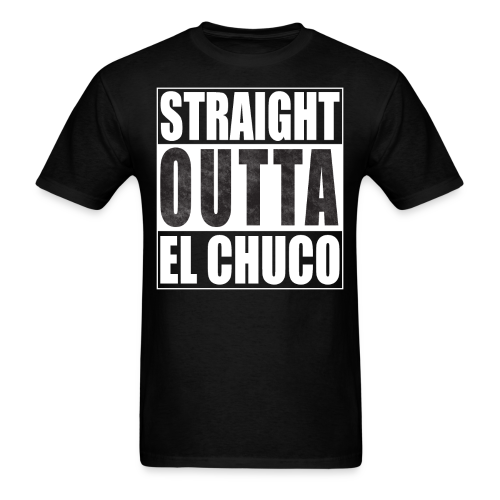 Straight Outta El Chuco Mens T-Shirt - Men's T-Shirt