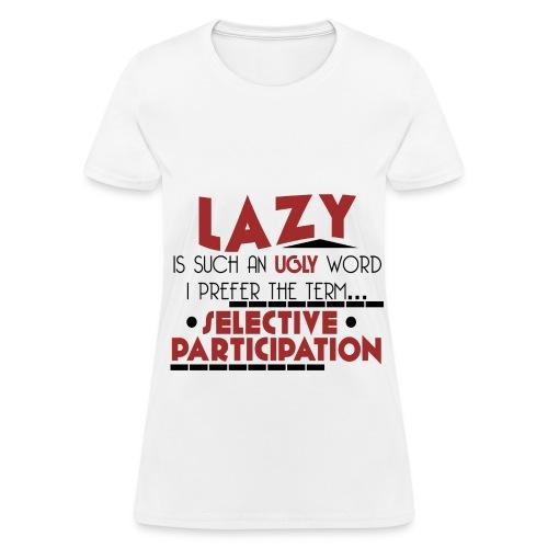 Lazy - Women's T-Shirt - Women's T-Shirt
