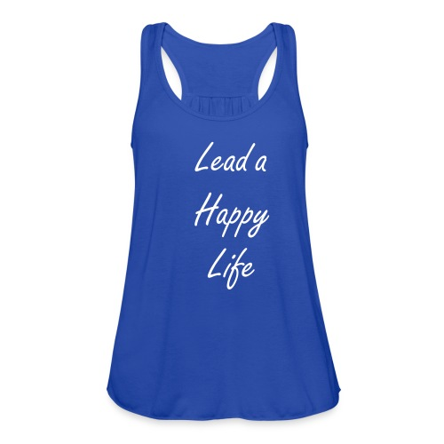 LEAD A HAPPY LIFE Challenger Tank - Women's Flowy Tank Top by Bella