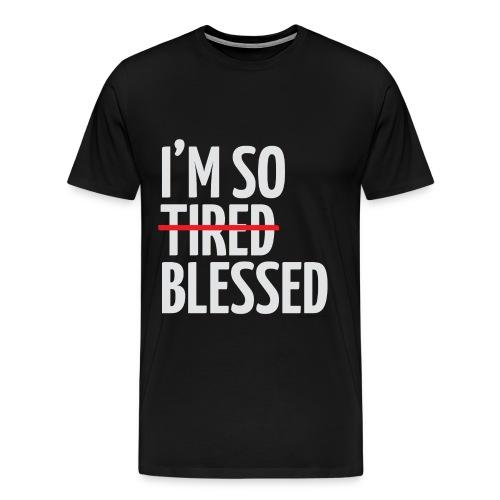 Not Tired, Blessed - White - Men's Premium T-Shirt