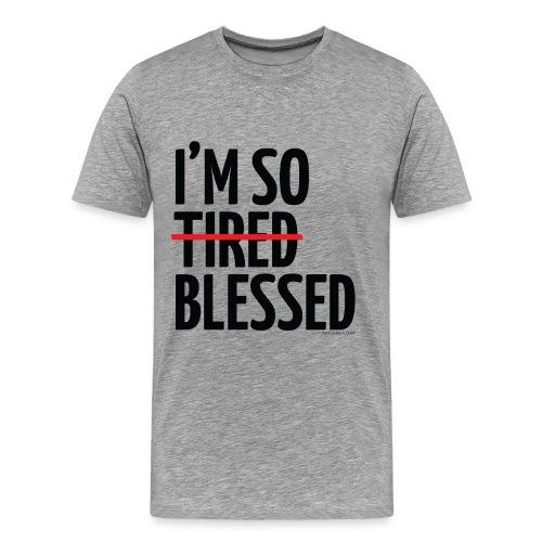 Not Tired, Blessed - Black - Men's Premium T-Shirt
