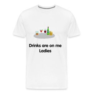 Drinks re on me/ male - Men's Premium T-Shirt
