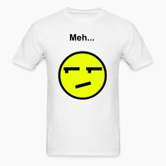 Meh... T-Shirts