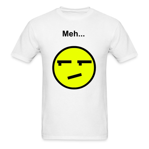 You feel Meh... - Men's T-Shirt