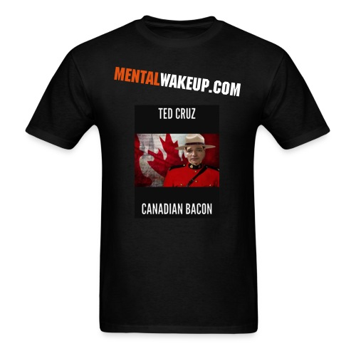 TED CRUZ CANADIAN BACON - Men's T-Shirt