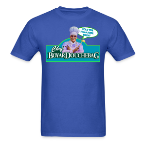 Chef BoyarDouchebag Tomatoes! - Men's T-Shirt