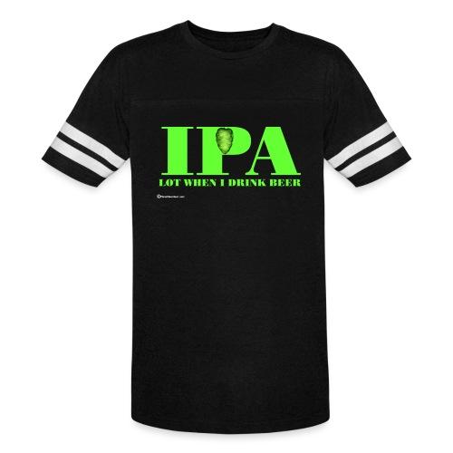 IPA Lot When I Drink Beer Men's Vintage Sport T-Shirt - Vintage Sport T-Shirt