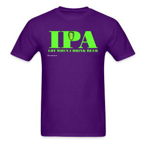 IPA Lot When I Drink Beer Men's T-Shirt - Men's T-Shirt