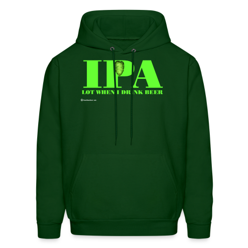 IPA Lot When I Drink Beer Men's Hoodie - Men's Hoodie