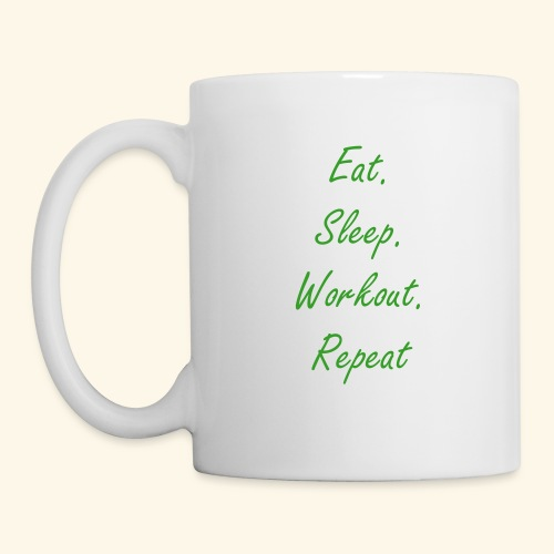 Eat. Sleep. Workout. Repeat. - Coffee/Tea Mug
