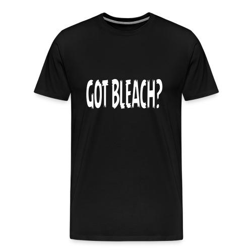 Got Bleach? - Men's Premium T-Shirt