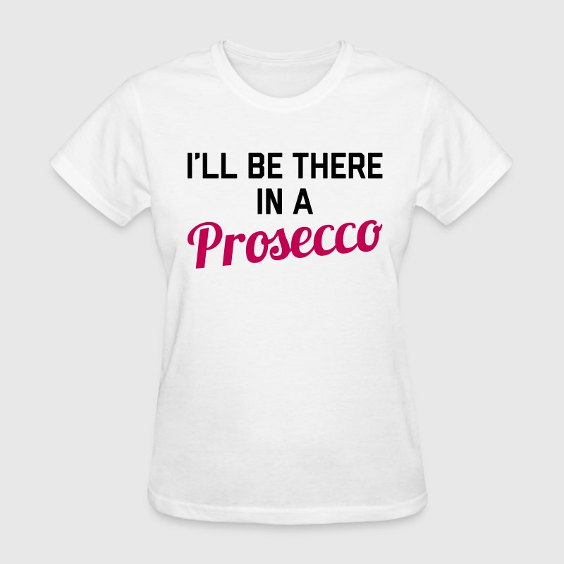In A Prosecco Funny Quote Women's T-Shirts - Women's T-Shirt