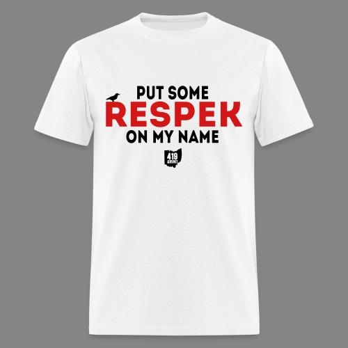 Men's Put Some Respek On My Name T-Shirt - Men's T-Shirt