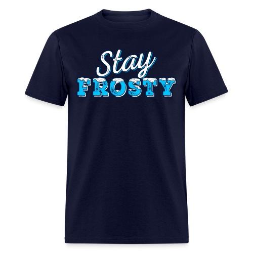 Stay Frosty Shirt - Men's T-Shirt