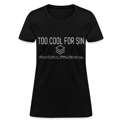2 cool 4 sin - Women's T-Shirt