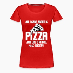 All I Care about is Pizza and beer funny saying