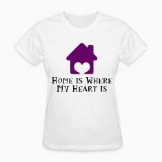 Home Is Where My Heart Is Women's T-Shirts