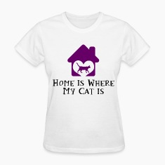Home Is Where My Cat Is Women's T-Shirts