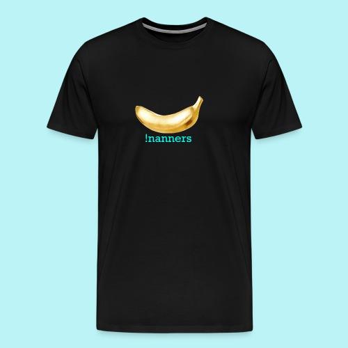 !nanners - Men's Premium T-Shirt