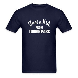 Just a Kid from Toohig Park - Men's T-Shirt
