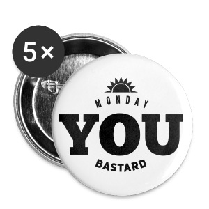 Monday you bastard - Small Buttons