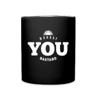 Mugs & Drinkware ~ Full Color Mug ~ Monday you bastard