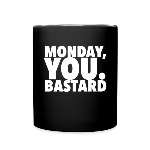 Monday you bastard - Full Color Mug