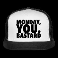 Sportswear ~ Trucker Cap ~ Monday you bastard