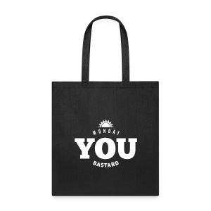 Monday you bastard - Tote Bag