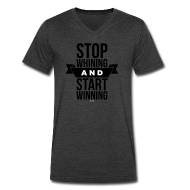 T-Shirts ~ Men's V-Neck T-Shirt by Canvas ~ Stop whining and start winning