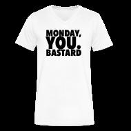 T-Shirts ~ Men's V-Neck T-Shirt by Canvas ~ Monday you bastard
