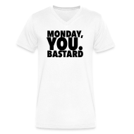 T-Shirts ~ Men's V-Neck T-Shirt by Canvas ~ Monday you bastard