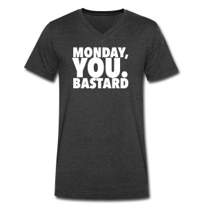 Monday you bastard - Men's V-Neck T-Shirt by Canvas