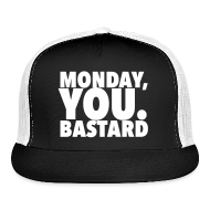 Sportswear ~ Trucker Cap ~ Monday you bastard
