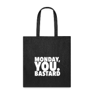 Bags & backpacks ~ Tote Bag ~ Monday you bastard