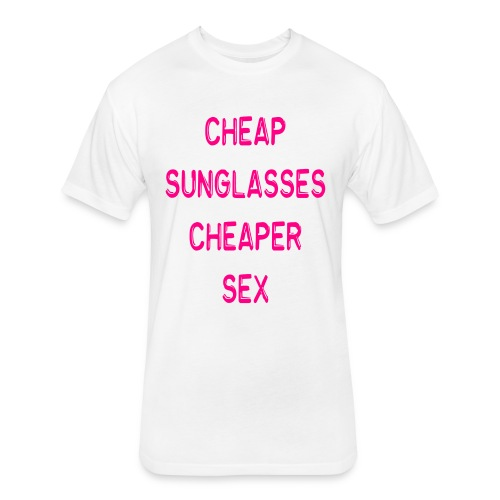 Cheap Sunglasses - Cheaper Sex - Fitted Cotton/Poly T-Shirt by Next Level