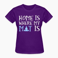 Home Is where My Mat Is Women's T-Shirts