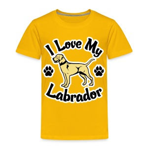 Love My Yellow Labrador or Lab - Toddler Premium T-Shirt