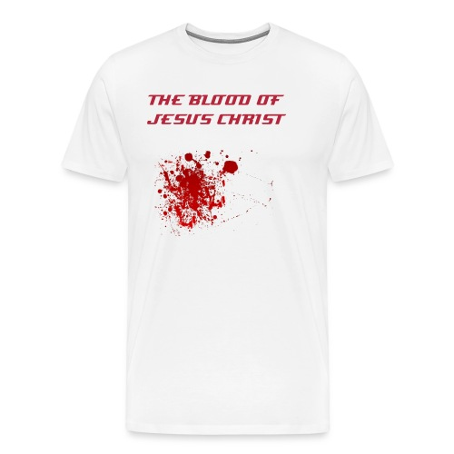THE BLOOD OF JESUS CHRIST - Men's Premium T-Shirt