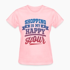 Shopping Is My Happy Hour Women's T-Shirts