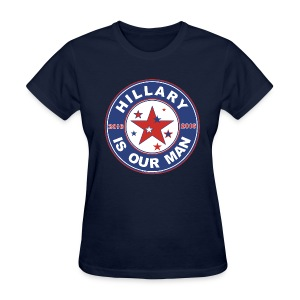 Hillary t-shirt 2016 women Hillary is our Man - Women's T-Shirt