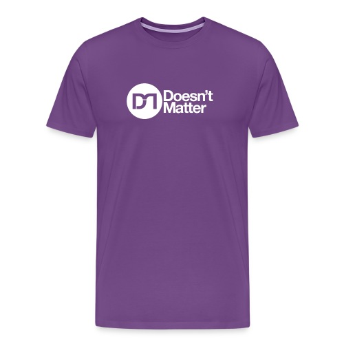 Doesn't Matter T - Men's Premium T-Shirt