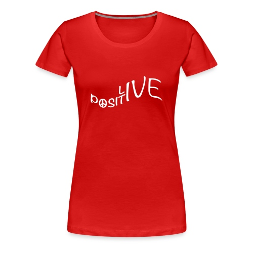 LivePositive - Women's Premium T-Shirt