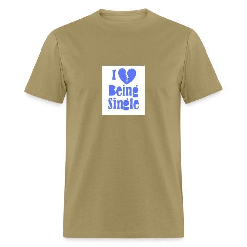 I Love Being T-Shirt - Men's T-Shirt