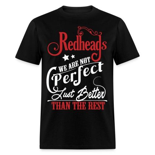 Redheads Better Than The Rest - Men's T-Shirt