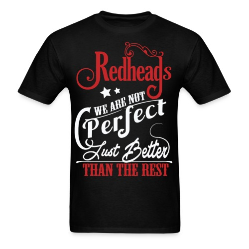 Redheads Better Than The Rest - Men's T-Shirt