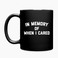 Memory When Cared Funny Quote Tasses et Bouteilles