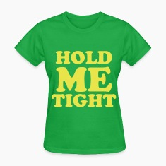 hold me tight Women's T-Shirts