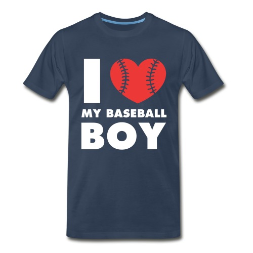 I Love My Baseball Boy T-Shirt - Men's Premium T-Shirt